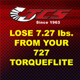 Lose 7.27 lbs. from your 727 transmission
